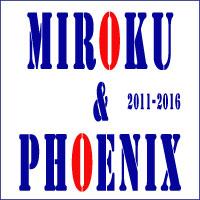 MIROKU&PHOENIX